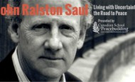 John Ralston Saul – Living with Uncertainty: The Road to Peace (video)