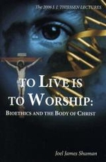 To Live is to Worship