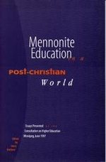Mennonite Education in a Post-Christian World
