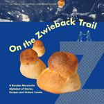On the Zwieback Trail