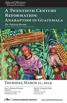Upcoming public lecture to explore Anabaptism in Guatemala