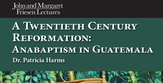 Public lecture to explore Anabaptism in Guatemala