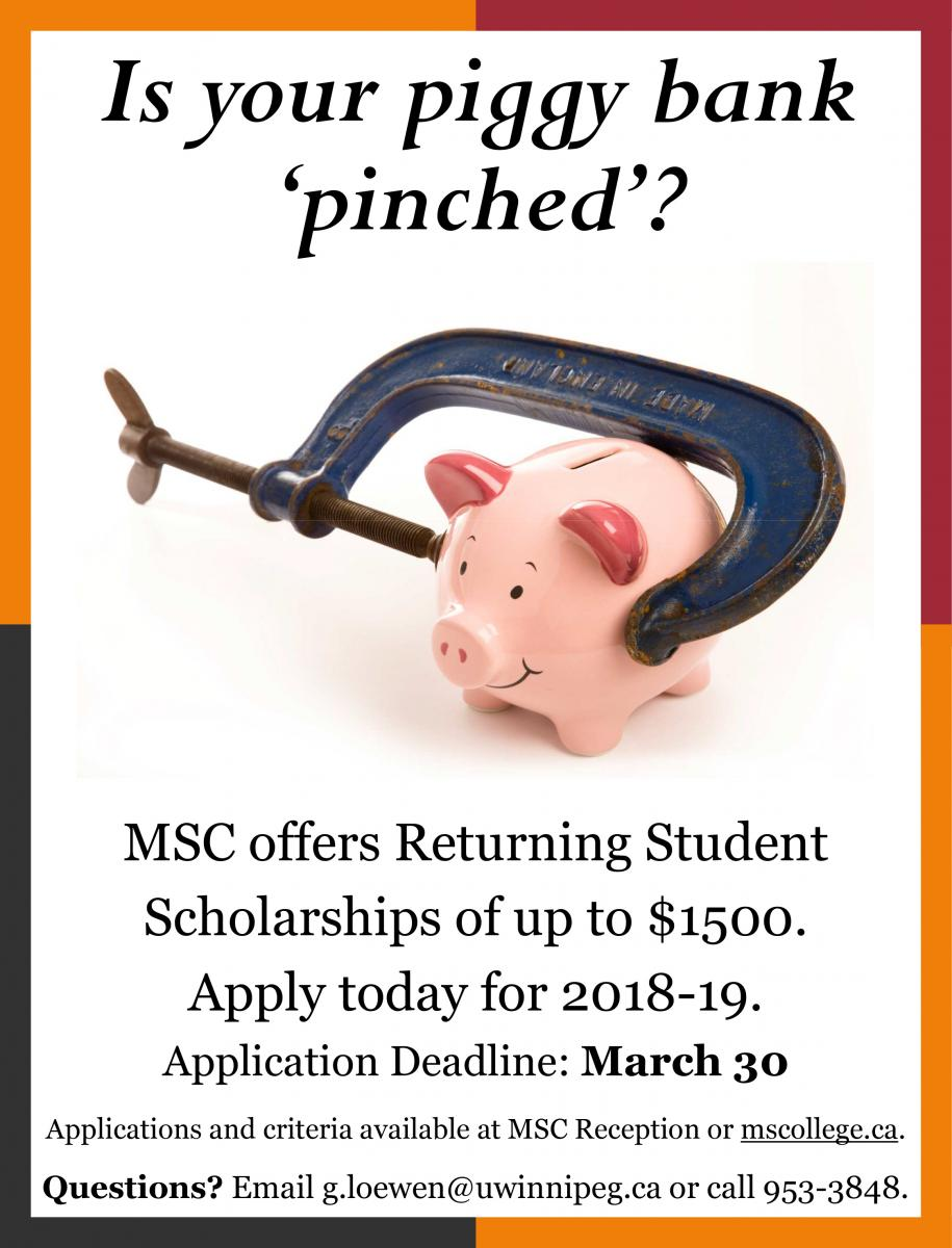 Is your piggy bank 'pinched'? MSC offers Returning Student Scholarships of up to $1500.