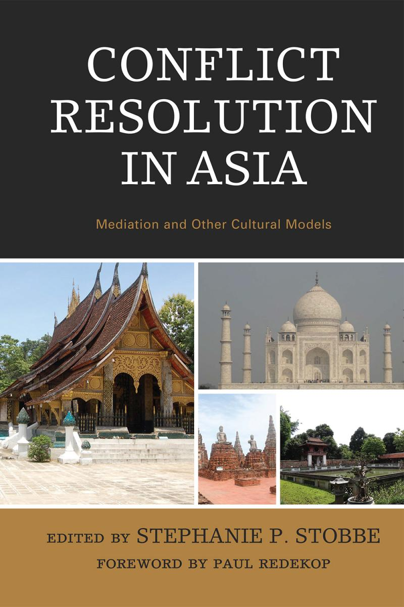 The cover art for Dr. Stephanie Phetsamay Stobbe's new book Conflict Resolution in Asia: Mediation and Other Cultural Models.